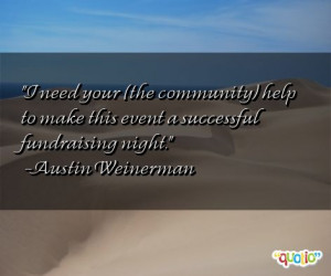 29 quotes about fundraising follow in order of popularity. Be sure to ...