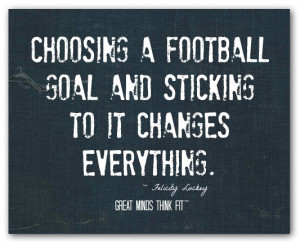 Motivational Football Quotes For Athletes Football goals quote
