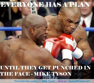"Everyone has a plan….""- Mike Tyson motivational inspirational love ..."
