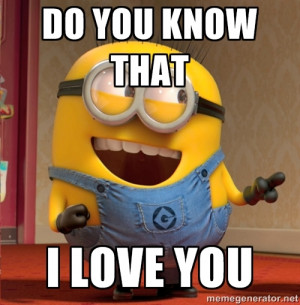 dave le minion - DO YOU KNOW THAT I LOVE YOU