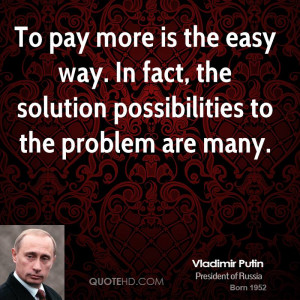 vladimir-putin-vladimir-putin-to-pay-more-is-the-easy-way-in-fact-the ...