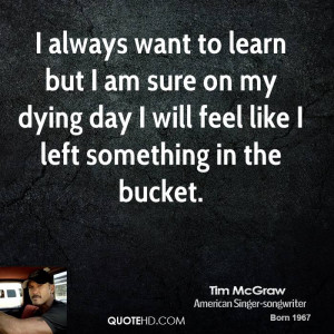 tim-mcgraw-tim-mcgraw-i-always-want-to-learn-but-i-am-sure-on-my.jpg
