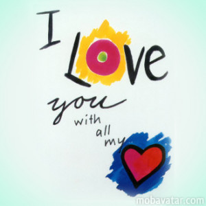 love-you-with-all-my-heart_large.jpg?1309657263