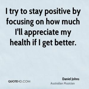 Daniel Johns Health Quotes
