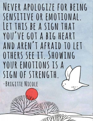 Life #Quotes #QuotesAboutLife Never apologize for being sensitive or ...