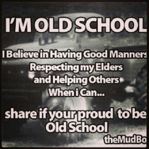 Old school n Proud of it