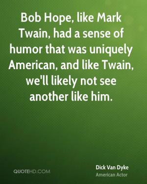 Bob Hope, like Mark Twain, had a sense of humor that was uniquely ...