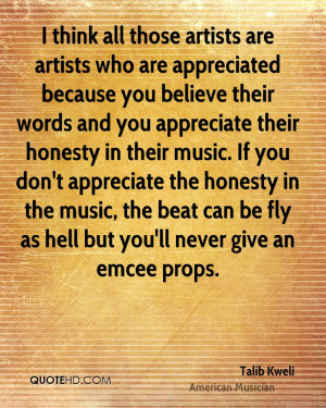 ... , the beat can be fly as hell but you'll never give an emcee props