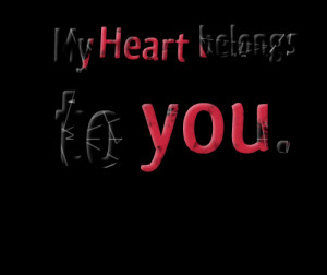 Quotes Picture: my heart belongs to you