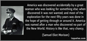 accidentally by a great seaman who was looking for something ...