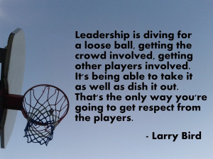 Larry Bird Basketball Leadership Quote