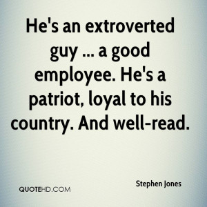 He's an extroverted guy ... a good employee. He's a patriot, loyal to ...