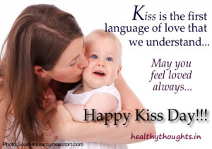 Kiss is the first language of love that we understand…