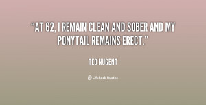 quote-Ted-Nugent-at-62-i-remain-clean-and-sober-135520_1.png