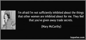 quote-i-m-afraid-i-m-not-sufficiently-inhibited-about-the-things-that ...