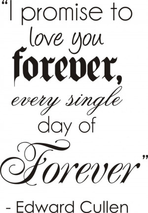 PROMISE TO LOVE YOU FOREVER TWILIGHT QUOTE decal