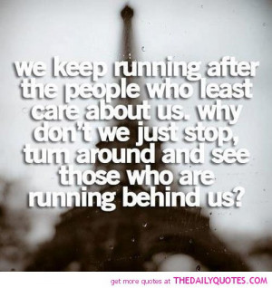 keep-running-after-people-least-care-about-us-love-quotes-sayings ...