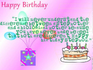 ... are different. Happy birthday stepmom. birthday quotes for stepmom