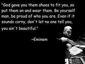 True, Beautiful Quote. Eminem.