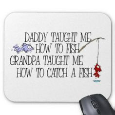 Quotes About Fishing with Grandpa   Grandpa Sayings Mouse Pads and ...