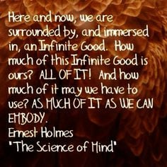 ... AS MUCH OF IT AS WE CAN EMBODY.