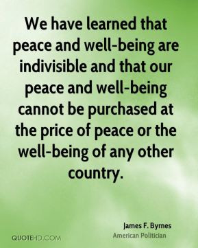 We have learned that peace and well-being are indivisible and that our ...