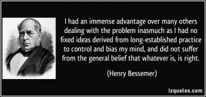 More Henry Bessemer Quotes