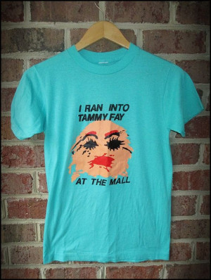 Vintage 80's I Ran Into Tammy Faye Bakker Shirt by CharchaicVintage, $ ...