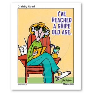 Maxine_Gripe_old_age.jpg#maxine%20and%20old%20age%20%20525x525