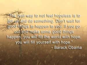 The best way to not feel hopeless…