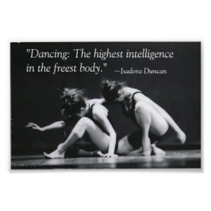 Famous Dancing Quotes http://www.squidoo.com/dance-photography-posters ...