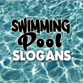 Swimming Pool Slogans