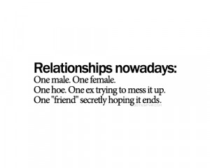 Relationships-nowadays-One-male.-One-female.-One-hoe.-One-ex-trying-to ...