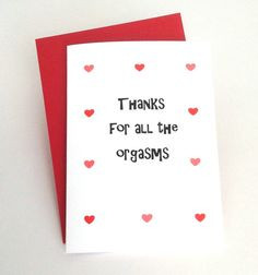 ... Thanks for all the orgasms, for boyfriend, girlfriend, wife or husband