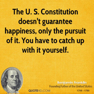 life liberty and the pursuit of happiness as provided in the us constitution The meaning of the pursuit of happiness section of the amendment then guarantees that no state shall abridge the privileges or immunities of citizens of the united states the understanding that life and happiness encapsulate liberty stands in obvious tension with the modern itch to.