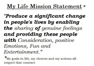 My (Life) Mission Statement #brand #philosophy #quotes