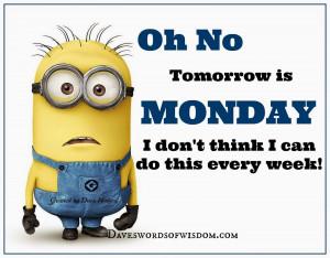 Quick, everybody run. Tomorrow is MONDAY