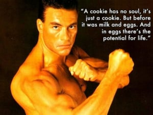 Jean Claude Van Damme is not only talented actor he is also wise man ...