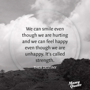 can smile even though we are hurting and we can feel happy even though ...