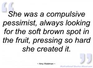 she was a compulsive pessimist amy waldman