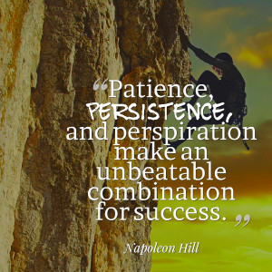Quotes Picture: patience, persistence, and perspiration make an ...
