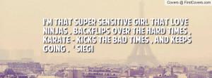 that super sensitive girl that love Ninjas . Backflips over the ...