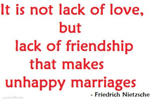 lack of love, but a lack of friendship that makes unhappy marriages ...