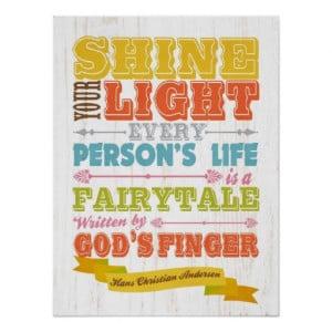 Hans Christian Andersen Quote Art-Shine your Light Poster