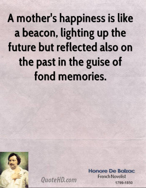 ... -de-balzac-novelist-quote-a-mothers-happiness-is-like-a-beacon.jpg