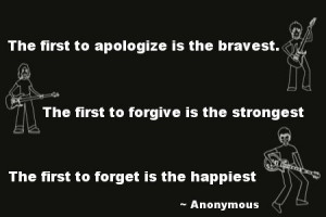 The first to apologize is the bravest. The first to forgive is the ...