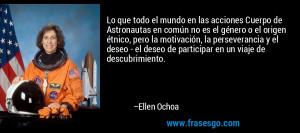 Ellen Ochoa Quotes