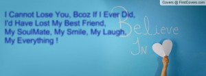 Cannot Lose You, Bcoz If I Ever Did,I'd Have Lost My Best Friend,My ...