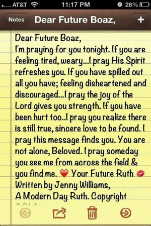 My Boaz! I do pray for you whoever and wherever you are