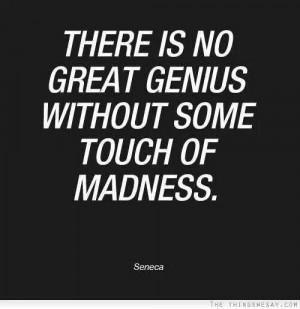 Genius quote/crazy runs in my family